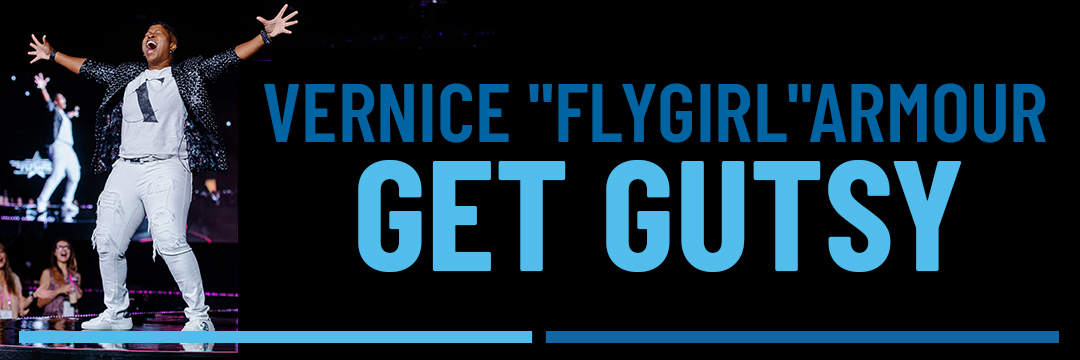 "Vernice ""FlyGirl"" Armour Get Gutsy"